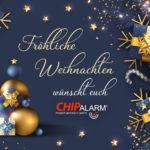Fröhliche Weihnachten wünscht CHIPALARM